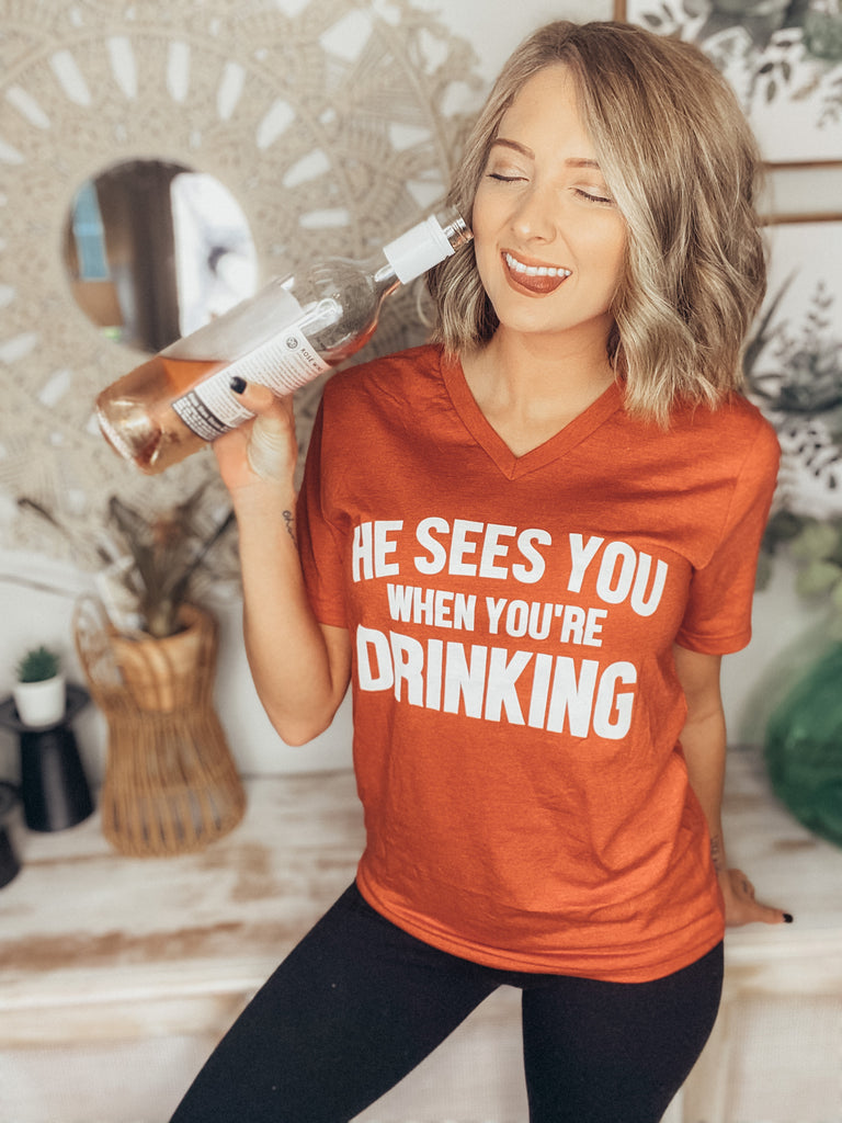 He Sees You When Drinking Graphic Tee