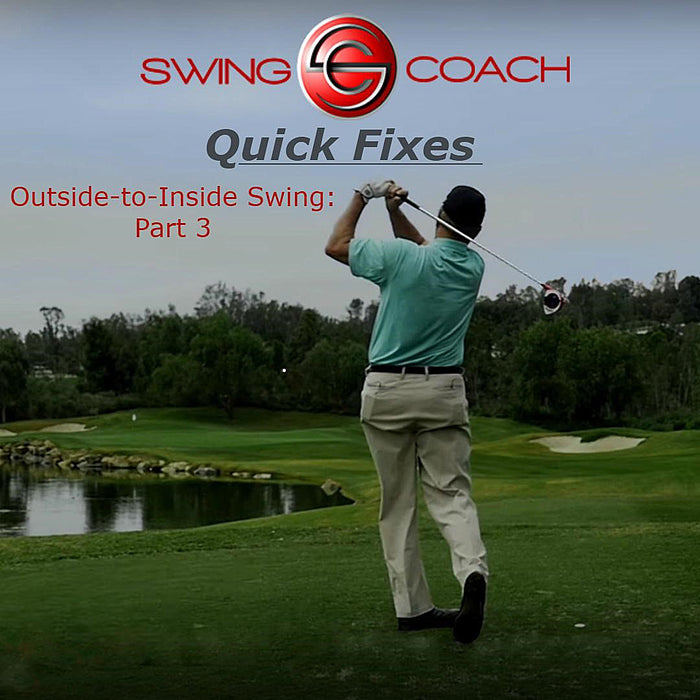 Quick Fixes: Outside-to-Inside Swing Part 3