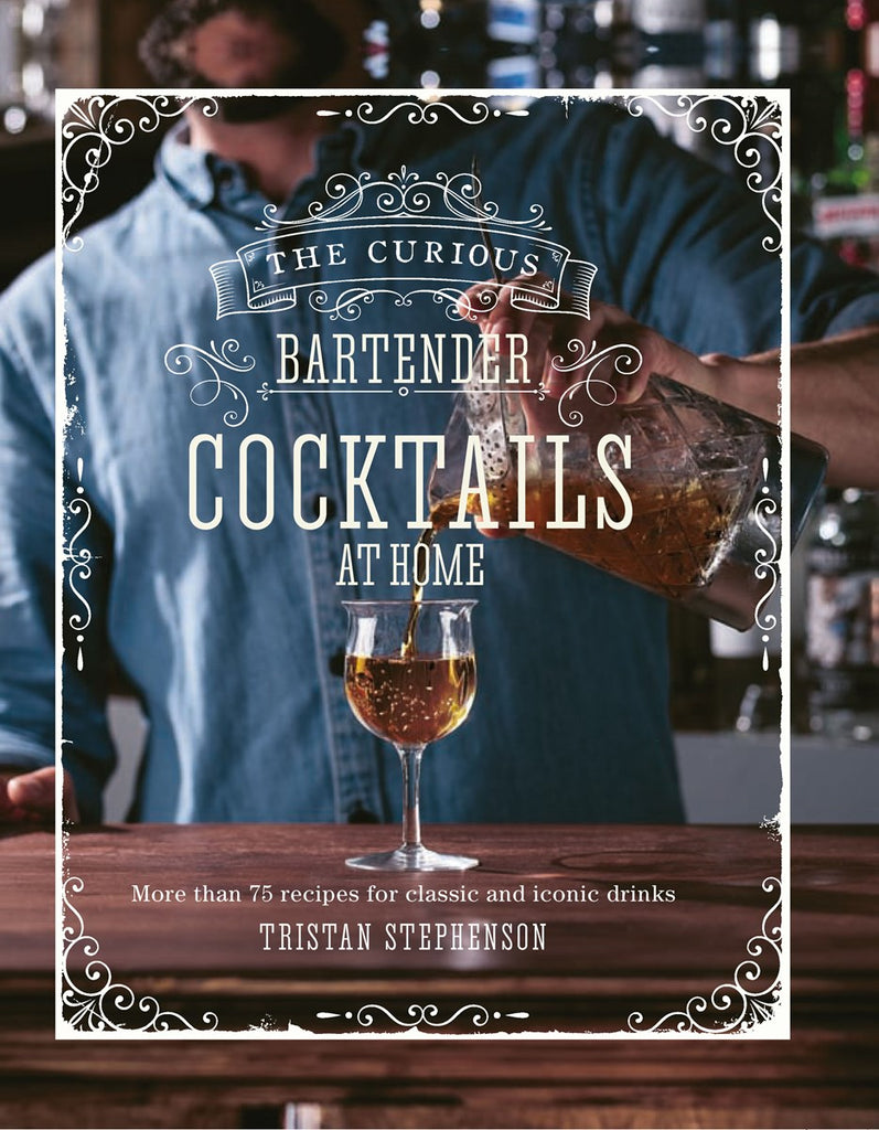 Curious Bartender: Cocktails at Home