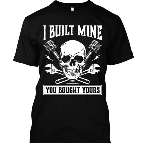 I Built Mine, You Bought Yours