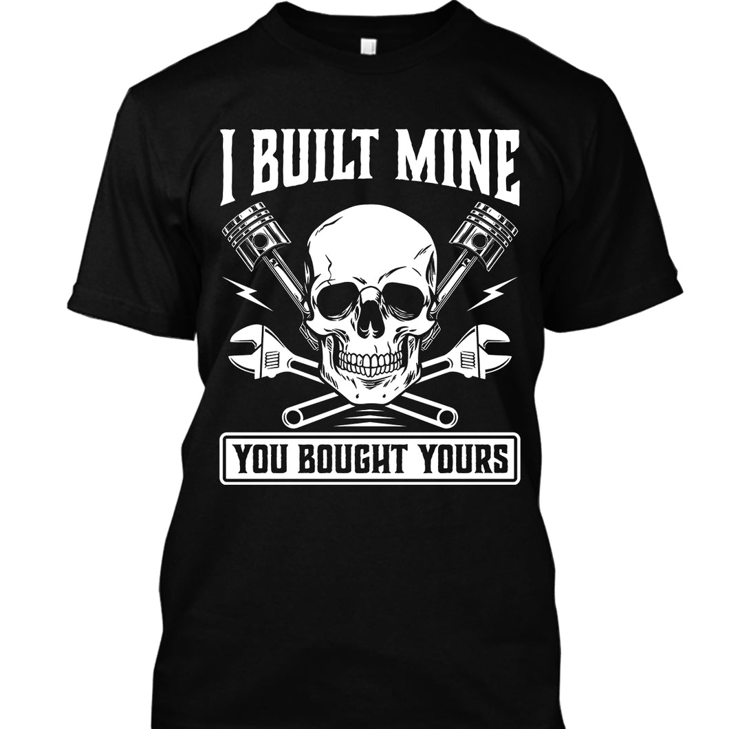 I Built Mine You Bought Yours