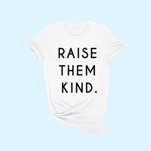 Raise Them Kind Tee - In White