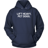 Lift Heavy, Pet Dogs