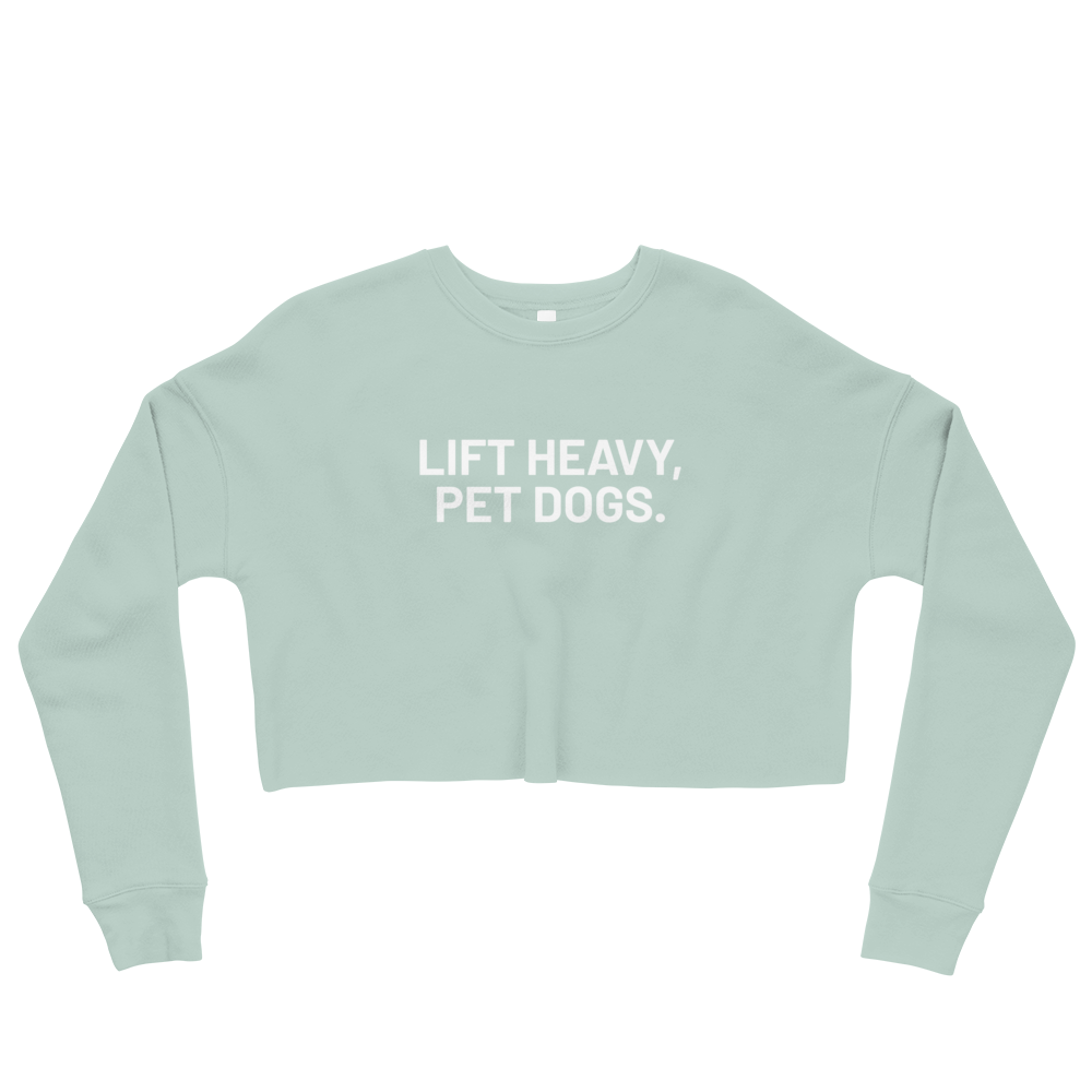 Lift Heavy, Pet Dogs.