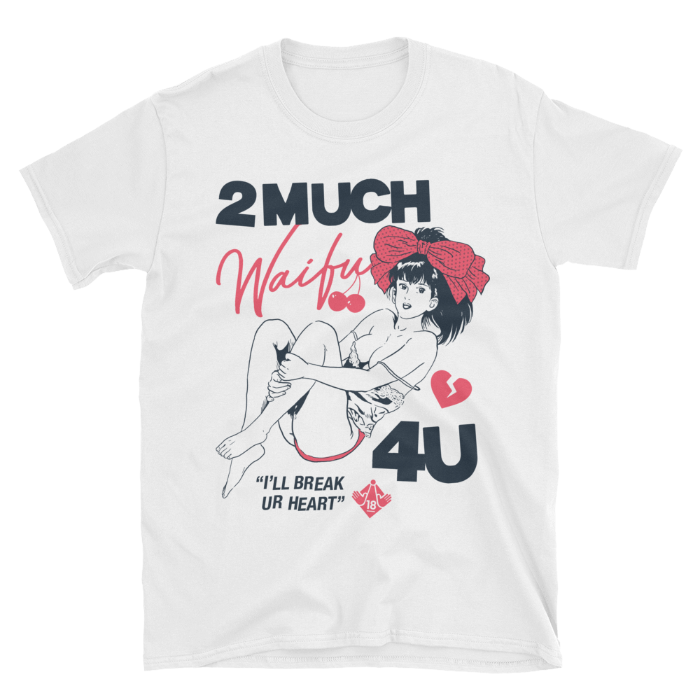 2 Much Waifu 4U -White