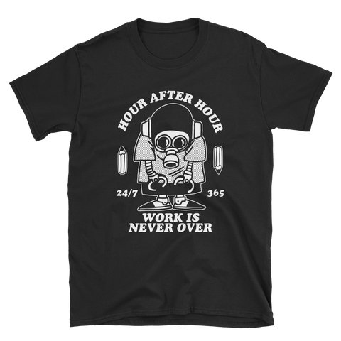 Work Is Never Over - Black