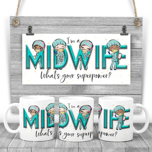 I'm a MIDWIFE, what's your superpower? Printed mug