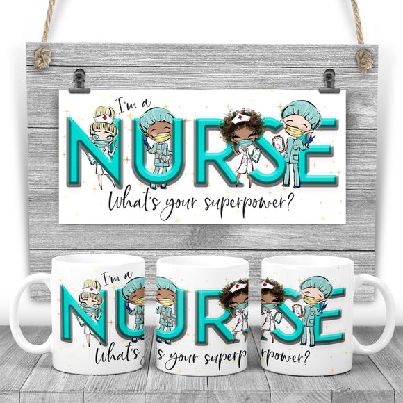 I'm a NURSE, what's your superpower? Printed mug