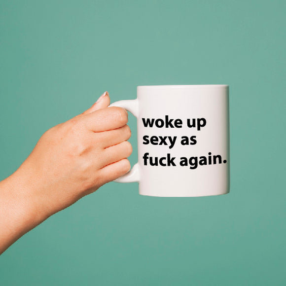 Woke up sexy again Mug