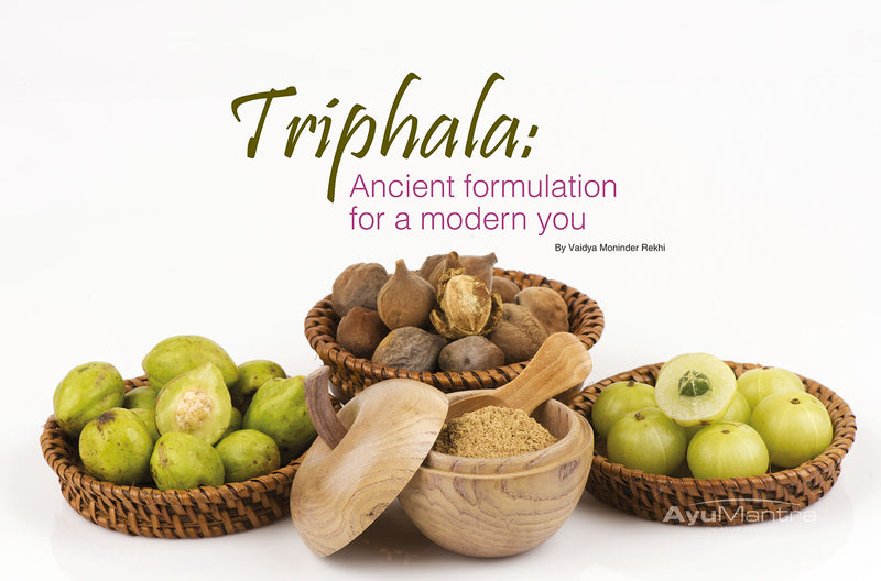 Triphala: Ancient formulation for a modern you