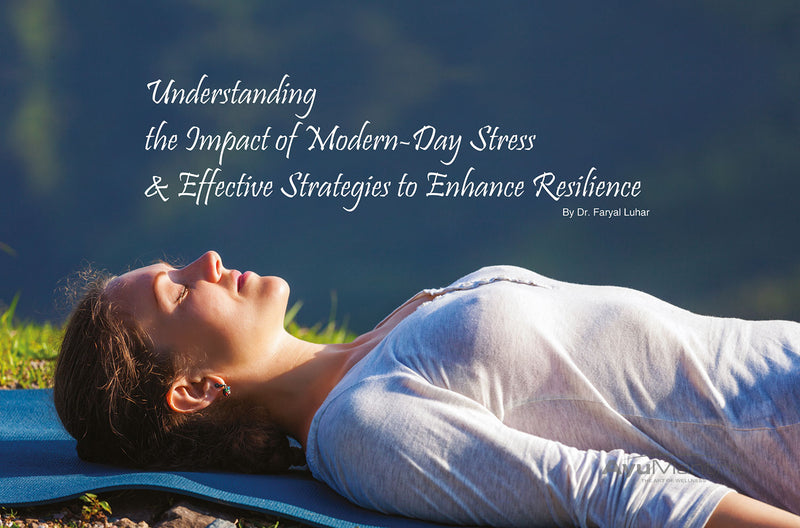 Understanding the Impact of Modern-Day Stress & Effective Strategies to Enhance Resilience