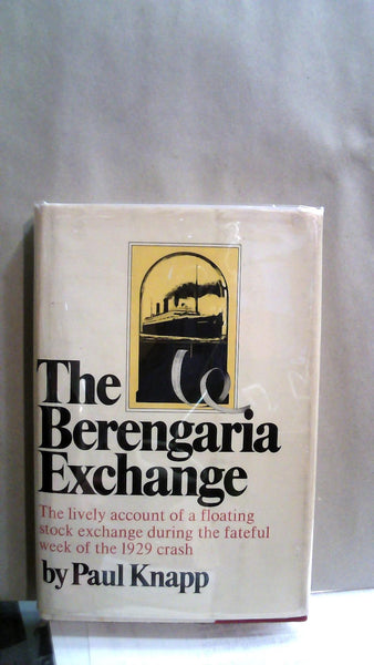 The Berengaria Exchange: The Lively Account of a Floating Stock Exchange During the Fateful Week of the 1929 Crash - Books Above the Bend
