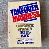 Takeover Madness: Corporate America Fights Back - Books Above the Bend