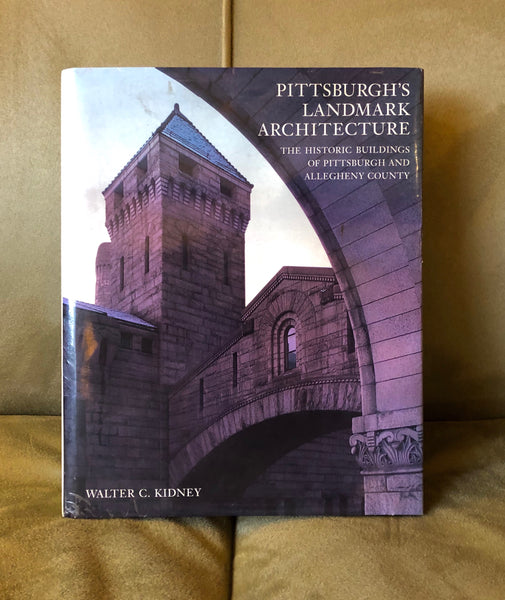 PIttsburgh's Landmark Architecture: The Historic Buildings of Pittsburgh and Allegheny County - Books Above the Bend