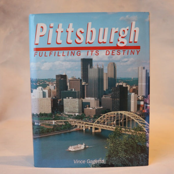 Pittsburgh: Fulfilling its Destiny - Books Above the Bend