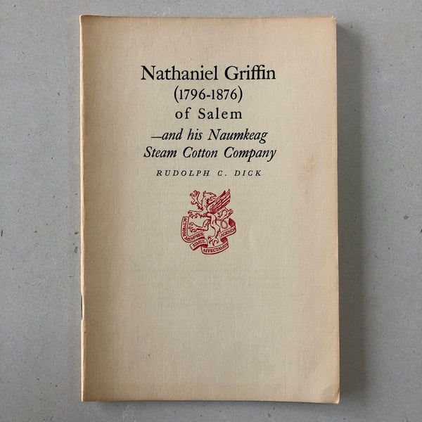 Nathaniel Griffin (1796 - 1876): and his Naumkeag Steam Cotton COmpany - Books Above the Bend