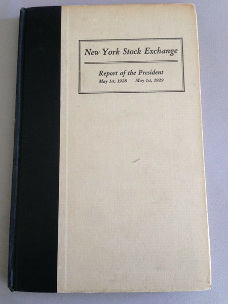 New York Stock Exchange Report of the President: May 1st, 1928 May 1st, 1929