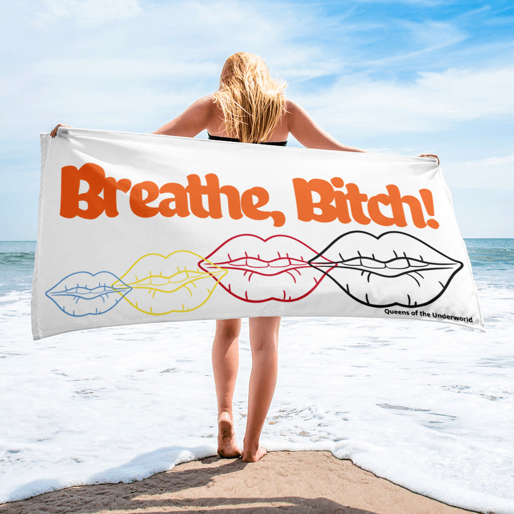 Breathe Bitch Towel