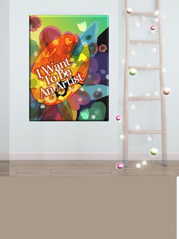 Wall Art Canvas Print: I Want To Be An Artist