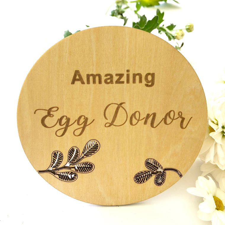 Wooden Announcement Plaque - Egg Donor