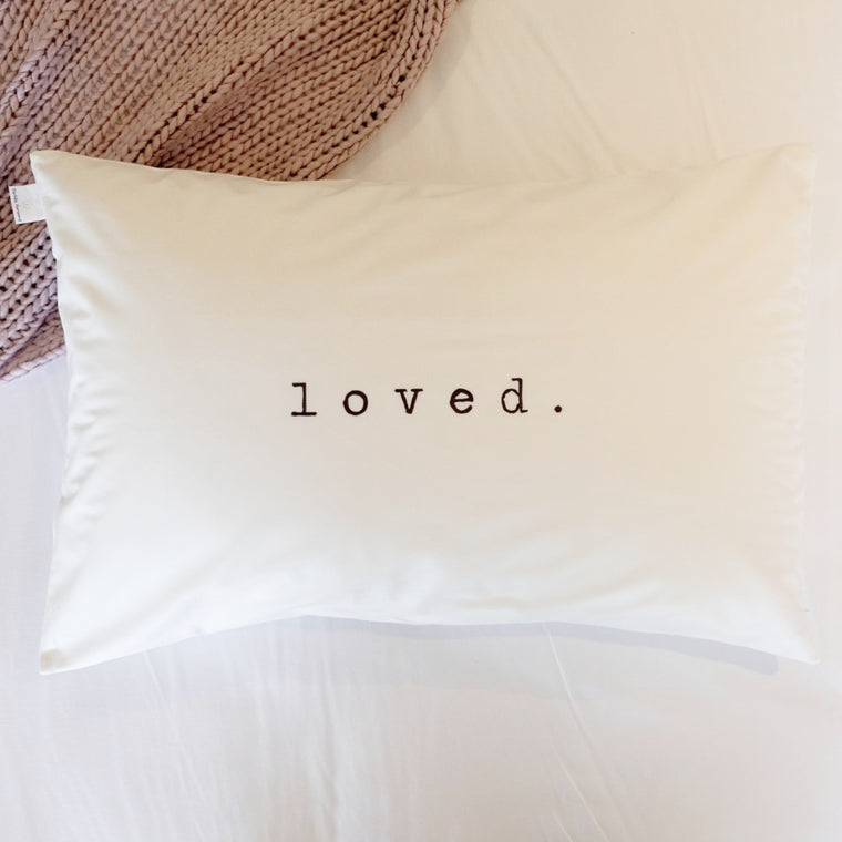 Pillow Case - loved.