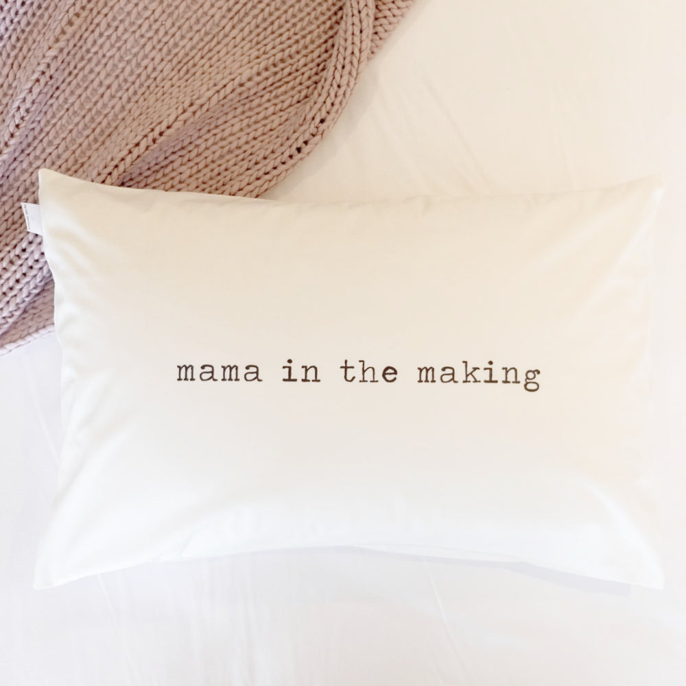 Pillow Case - mama in the making