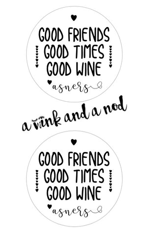 Good Friends, Good Wine Wine Bottle Stickers
