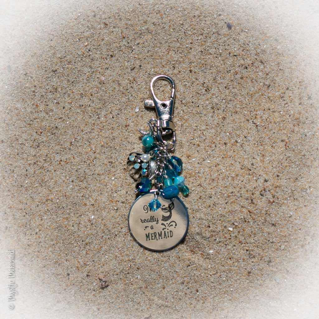 I am really a Mermaid Key Chain / Bag Charm
