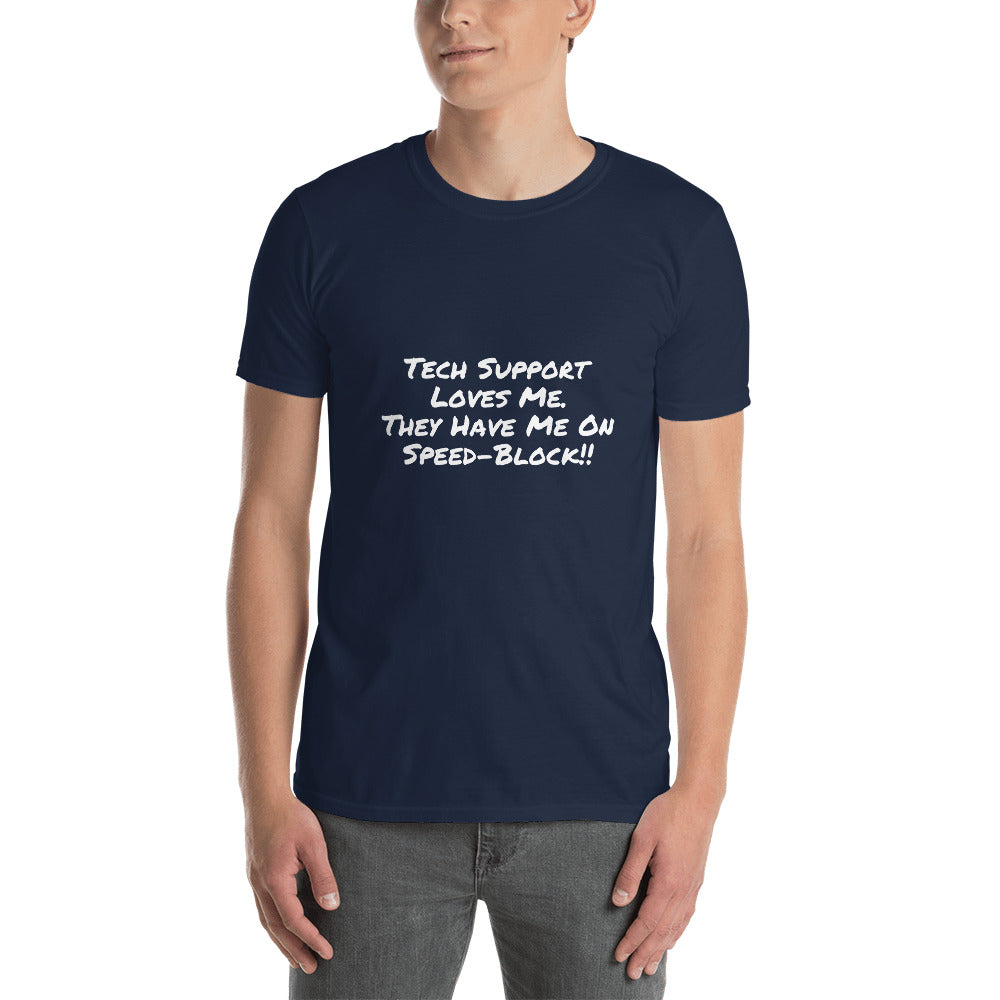 """Tech Support Loves Me"" Short-Sleeve Unisex T-Shirt"