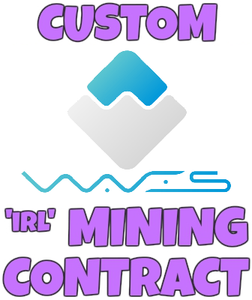 Custom IRL WAVES Mining Contract - Any WAVES Amount