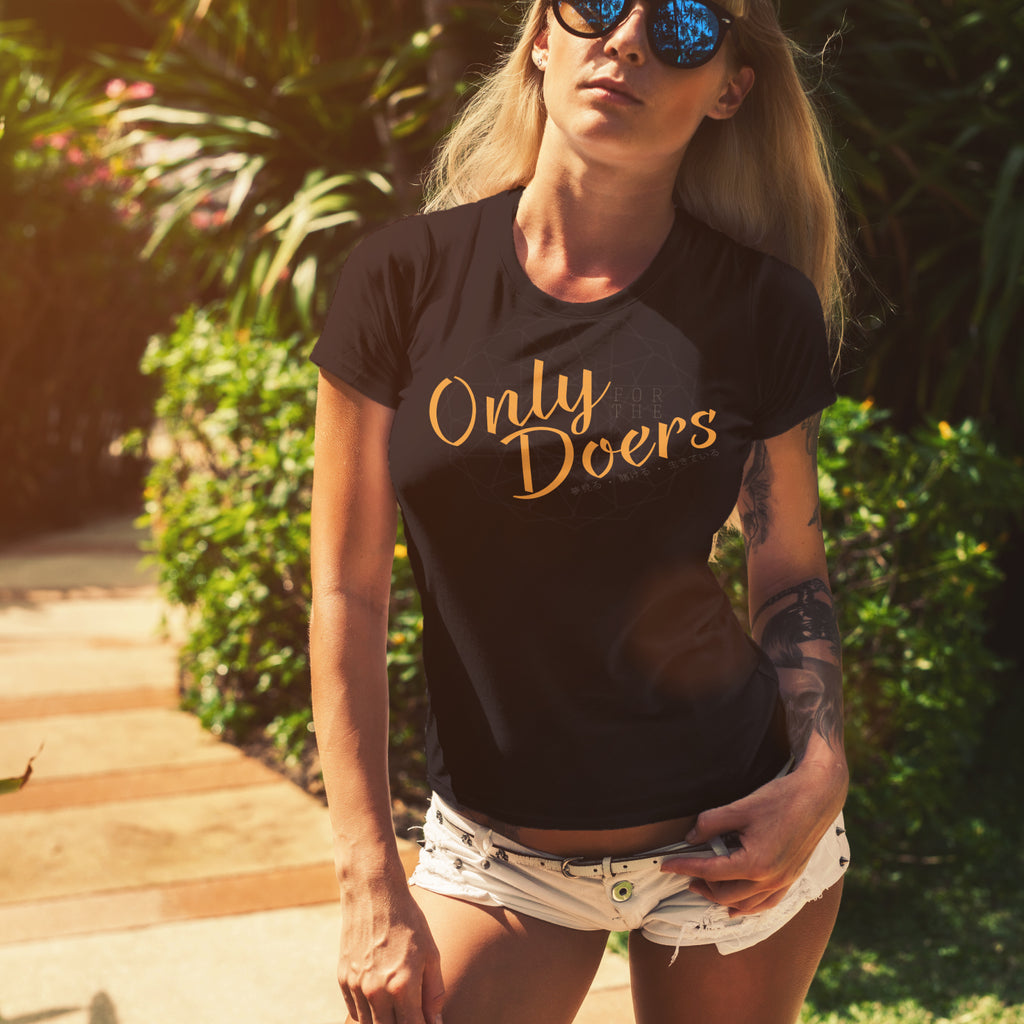 Only for the doers tee