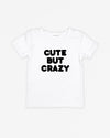 Cute But Crazy | Tee