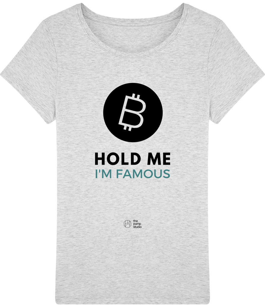 T-Shirt Femme 'Hold Me I'm Famous'