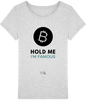 Image of T-Shirt Femme 'Hold Me I'm Famous'