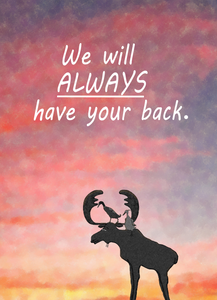 """We Will Always Have Your Back"" Card"