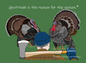 "Thanksgiving ""Unless You Are A Turkey..."" Card"