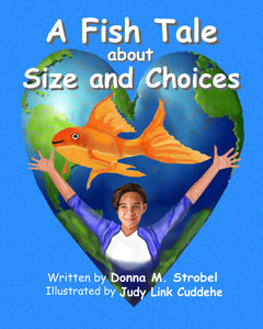 "Cover of ""A Fish Tale About Size and Choices"" by Donna Strobel. Illustrated by Judy Link Cuddehe."