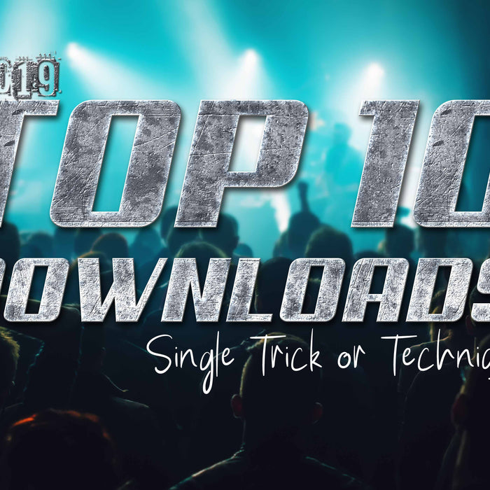 The TOP 10 Single Trick Video Downloads of 2019!