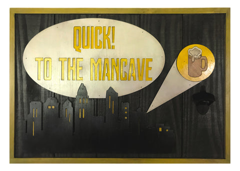 """Quick! To The Mancave"" Sign with Integrated Magnetic Bottle Opener"
