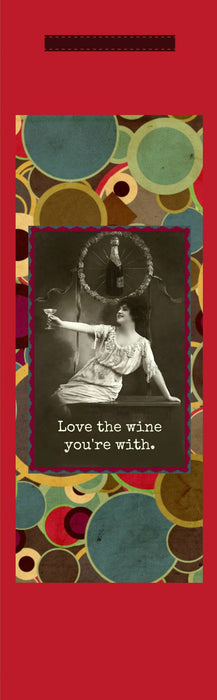 Love The Wine You're With - Holiday Edition