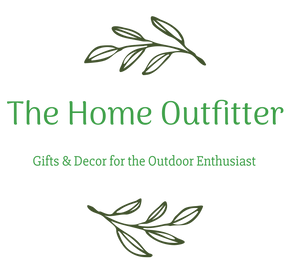 The Home Outfitter Gifts & Décor for the Outdoor Enthusiast