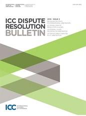 2015 ICC Dispute Resolution Bulletin – Issue 2 - ICC
