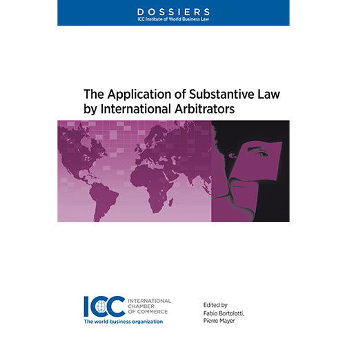 The Application of Substantive Law by International Arbitrators