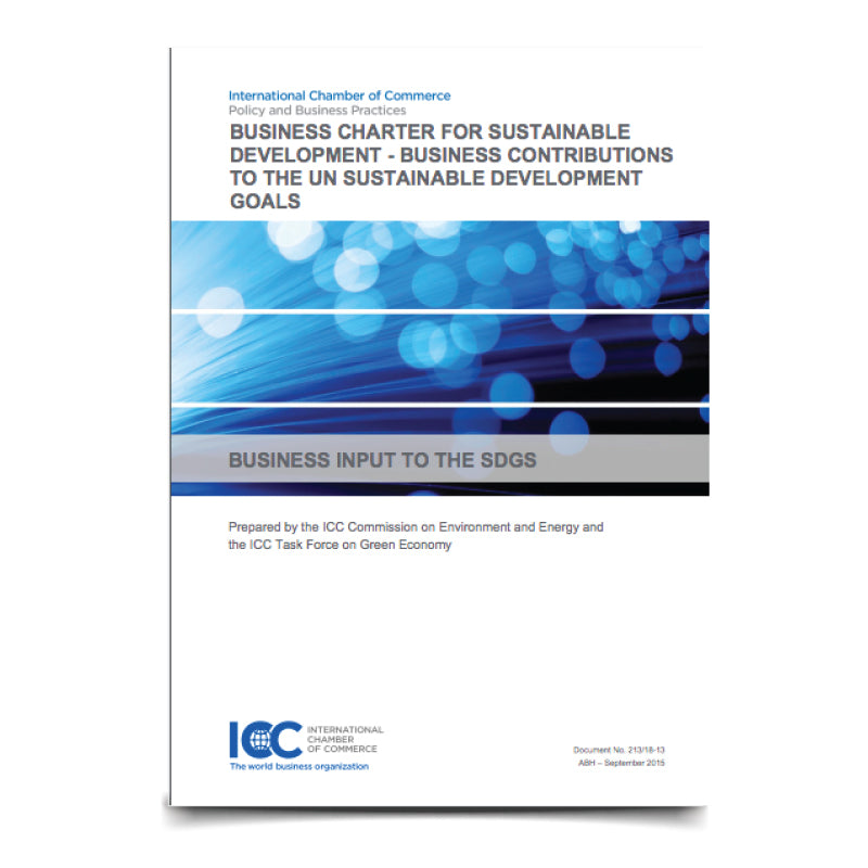 ICC Business Charter for Sustainable Development – Business contributions to the UN Sustainable Development Goals