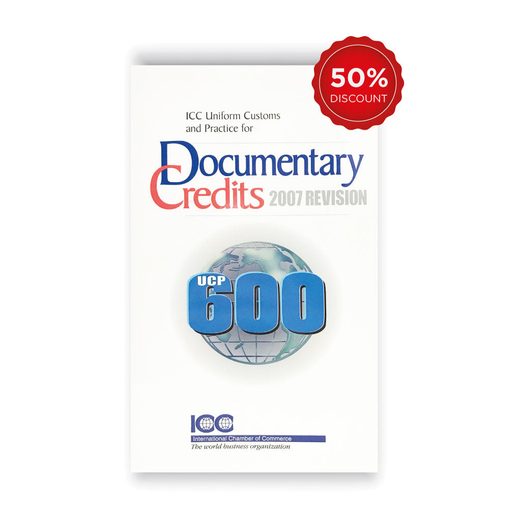 ICC Uniform Customs and Practice for Documentary Credits - UCP 600 (2007 Version)