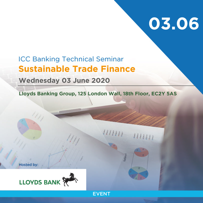 ICC Banking Technical Seminar | Sustainable Trade Finance | 03.06, London 2020