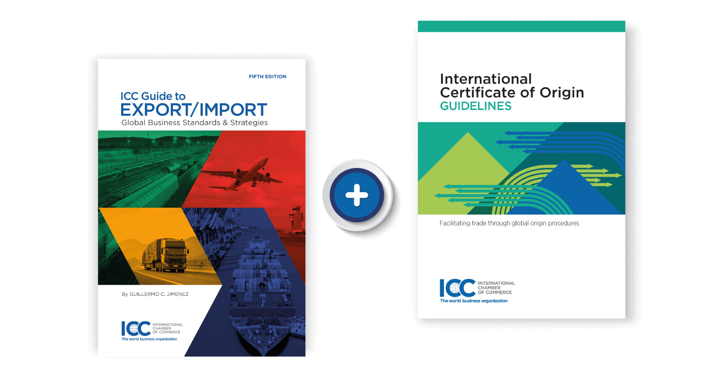 International Certificate of Origin Guidelines and ICC Guide to Export/Import 5th Edition (Bundle)