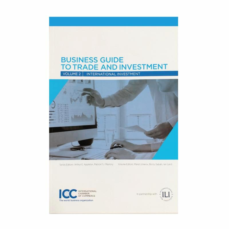 Business Guide to Trade and Investment Volume 2: International Investment