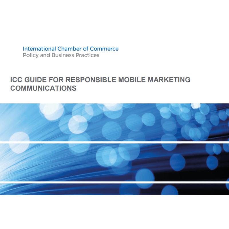 ICC Guide for Responsible Mobile Marketing Communications