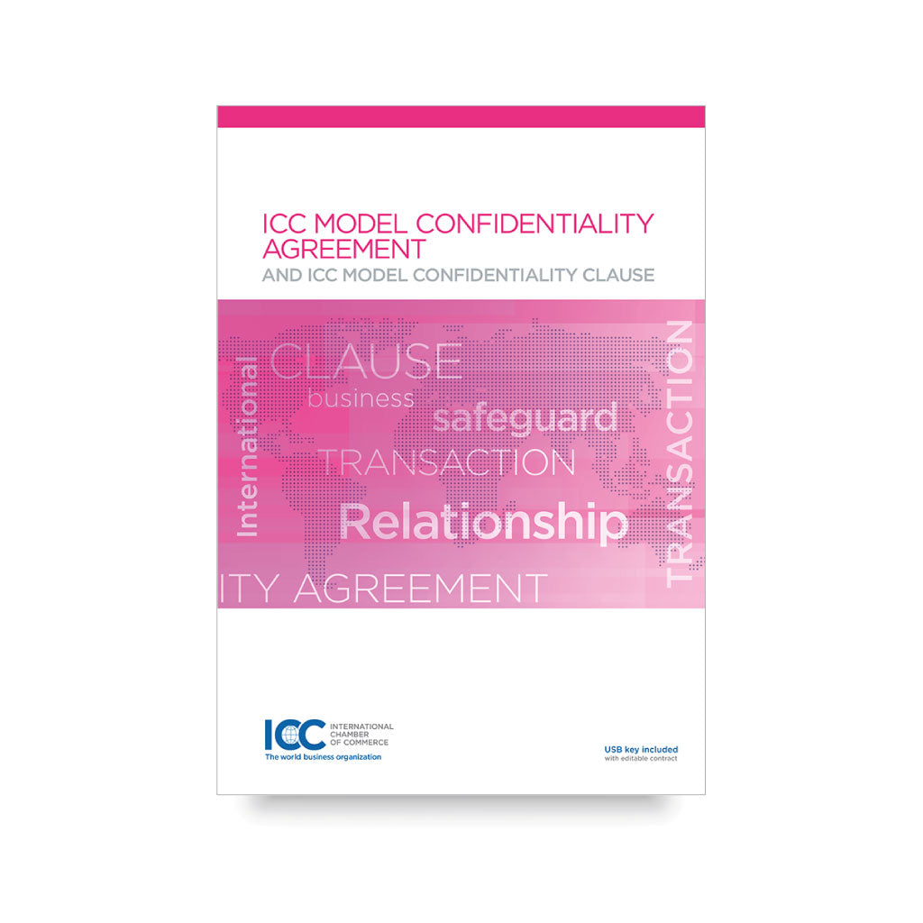 ICC Model Confidentiality Agreement + ICC Model Confidentiality Clause - eBook